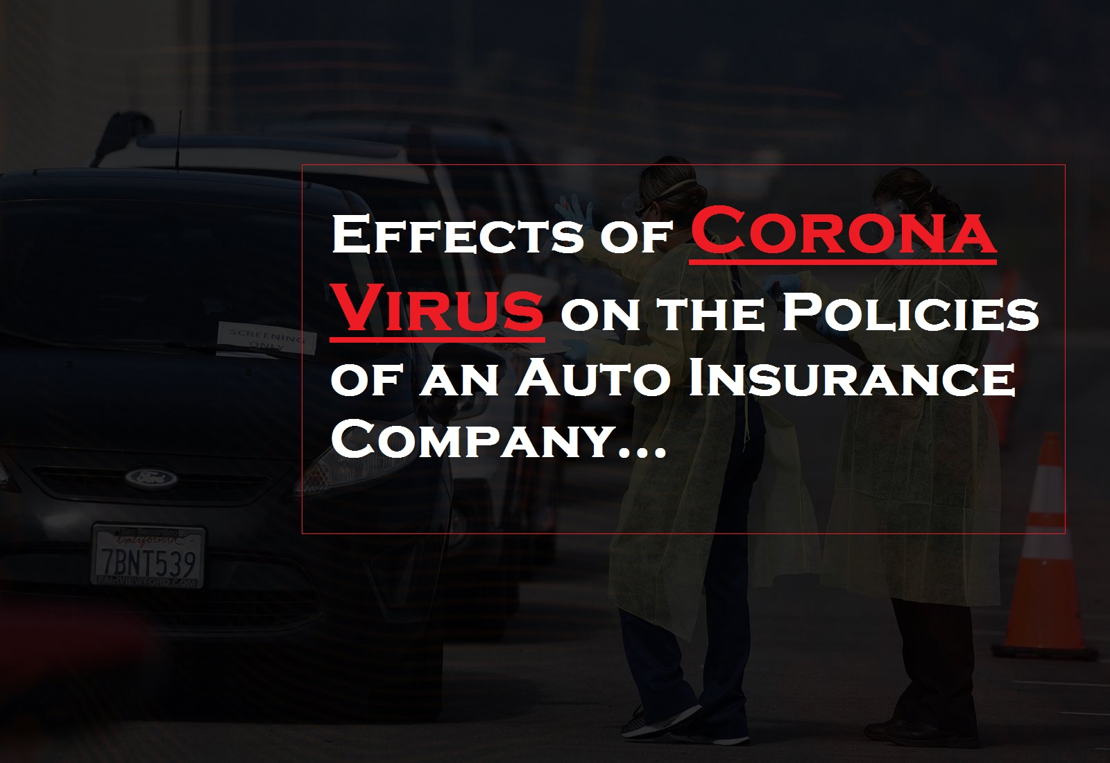 Effects of Corona virus on the Policies of an Auto Insurance Company