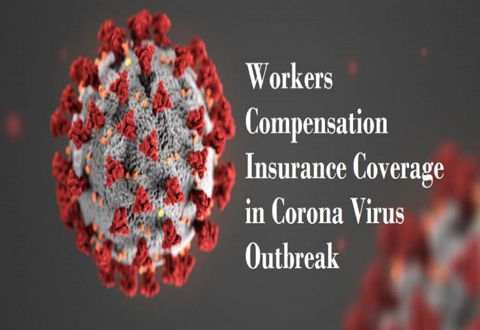 Workers Compensation Insurance Coverage in Corona Virus Outbreak