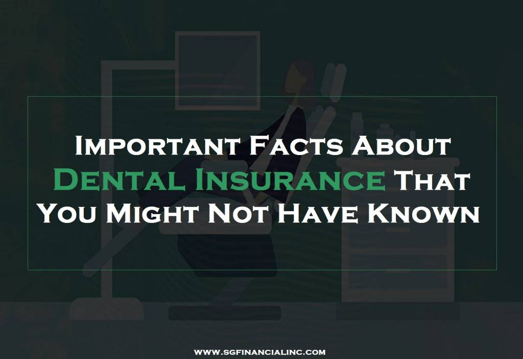 Important Facts About Best Dental Insurance That You Might Not Have Known