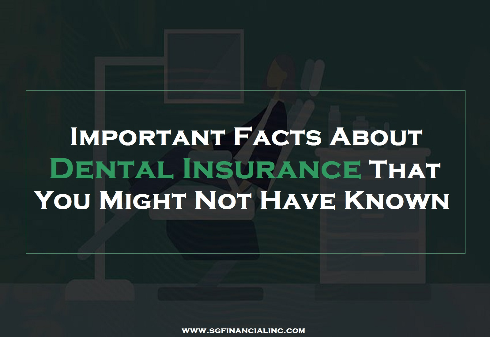 Important Facts About Dental Insurance That You Might Not Have Known