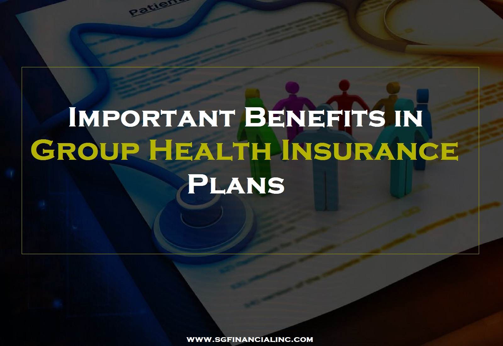 Important Benefits in Group Health Insurance Plans