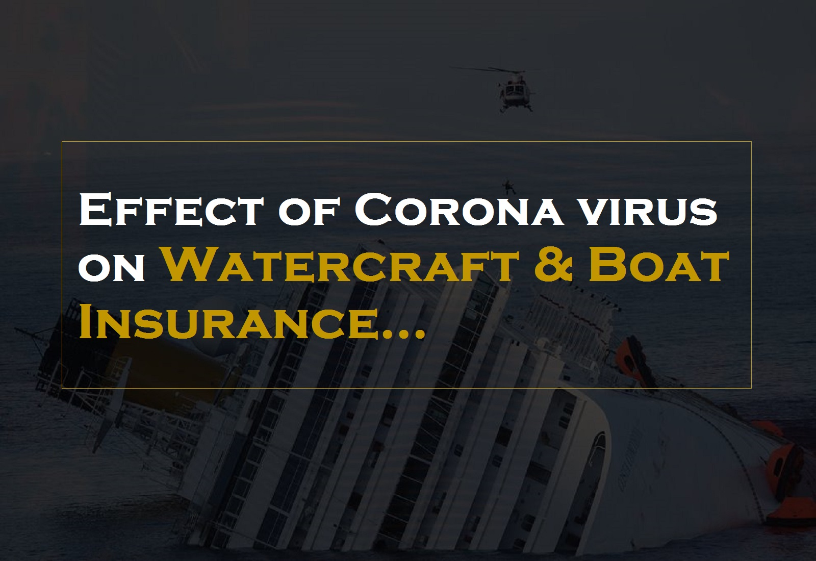 Effect of Corona virus on Watercraft and Boat Insurance