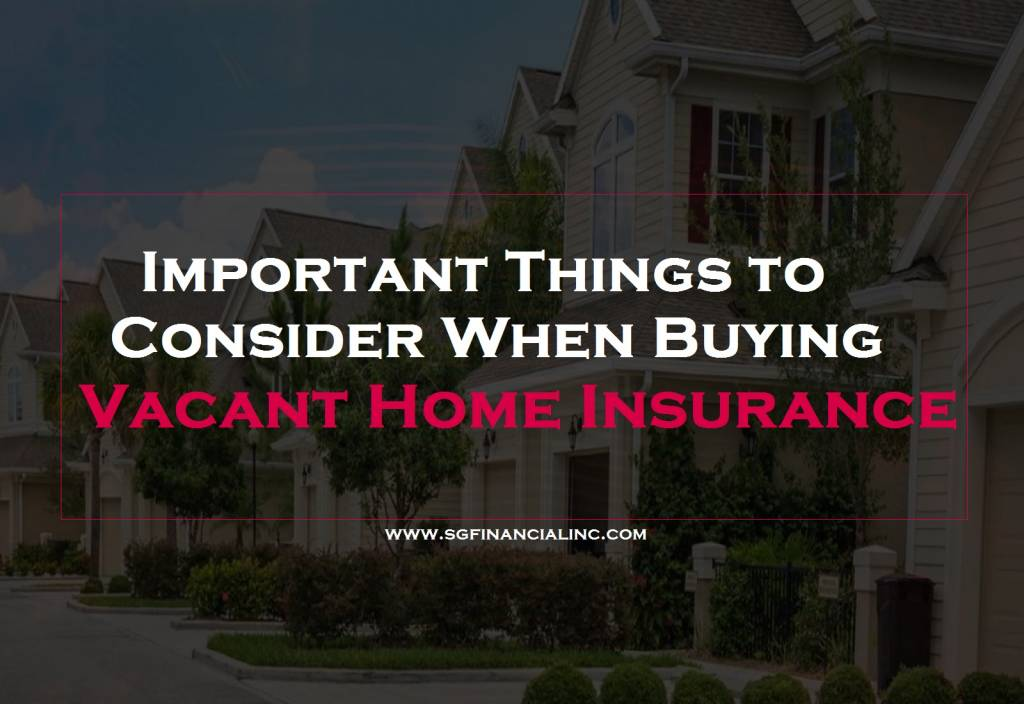 Important Things to Consider When Buying Vacant Home Insurance