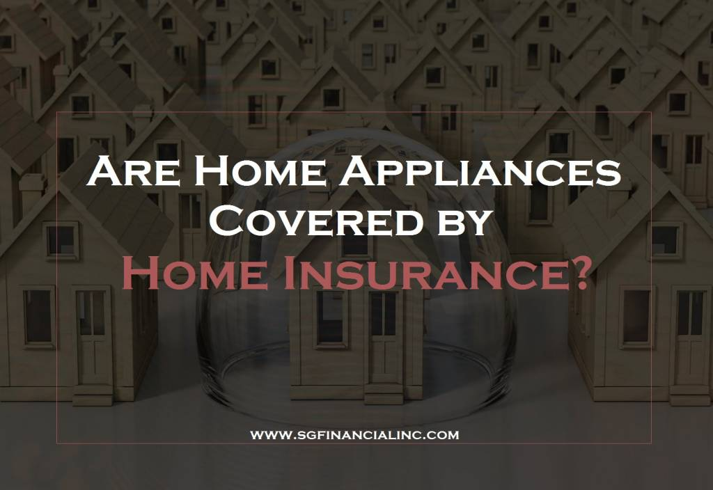 Are Home Appliances Covered by Home Insurance?