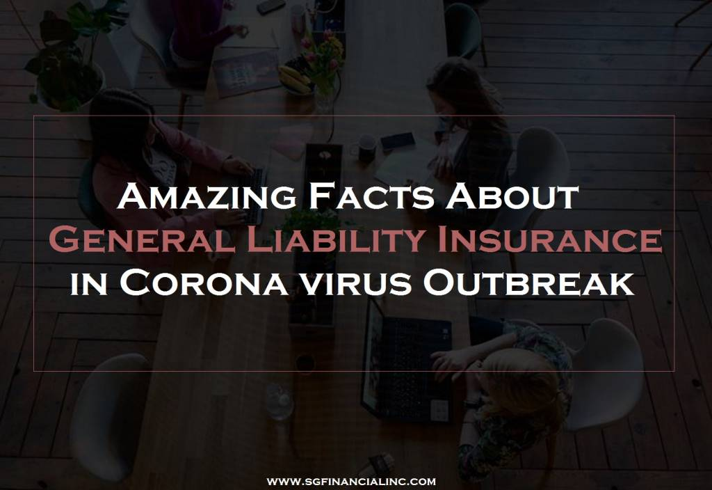 Amazing Facts About General Liability Insurance in Corona virus Outbreak