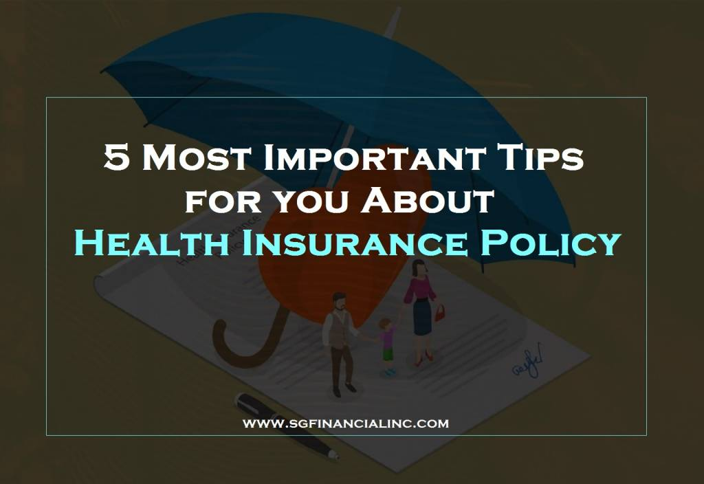 5 Most Important Tips for you About Health Insurance Policy