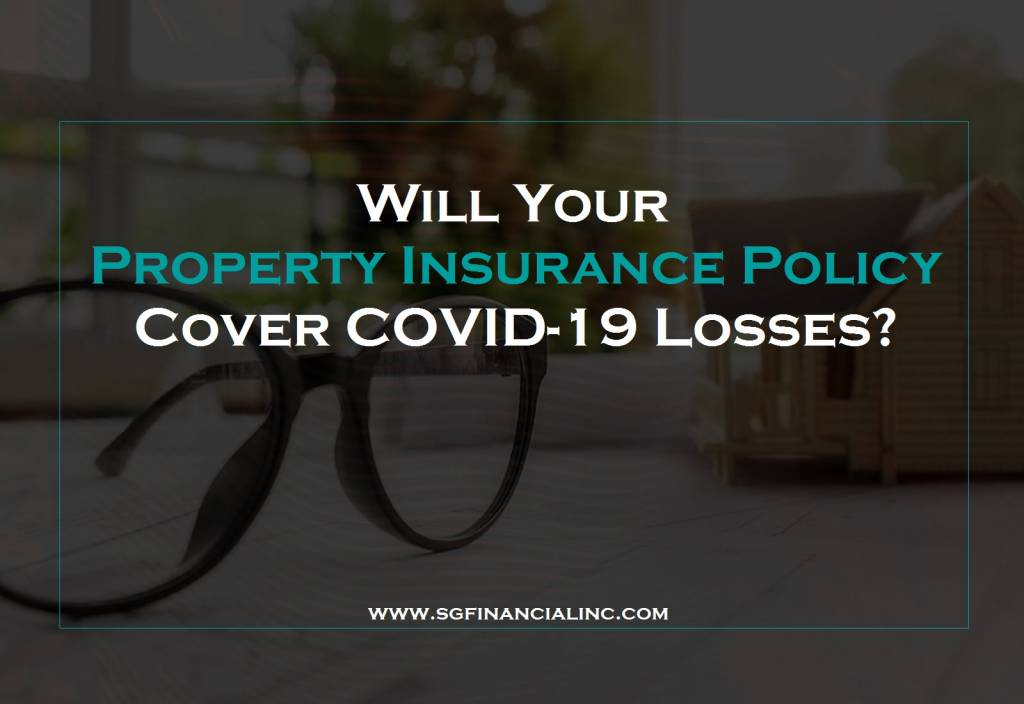 Will Your Property Insurance Policy Cover COVID-19 Losses?