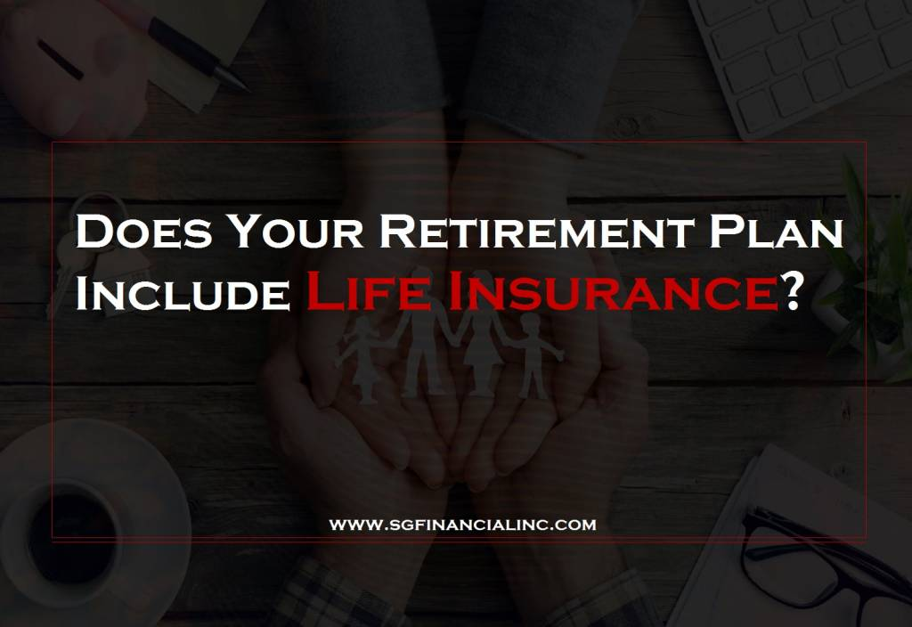 Does Your Retirement Plan Include Life Insurance?