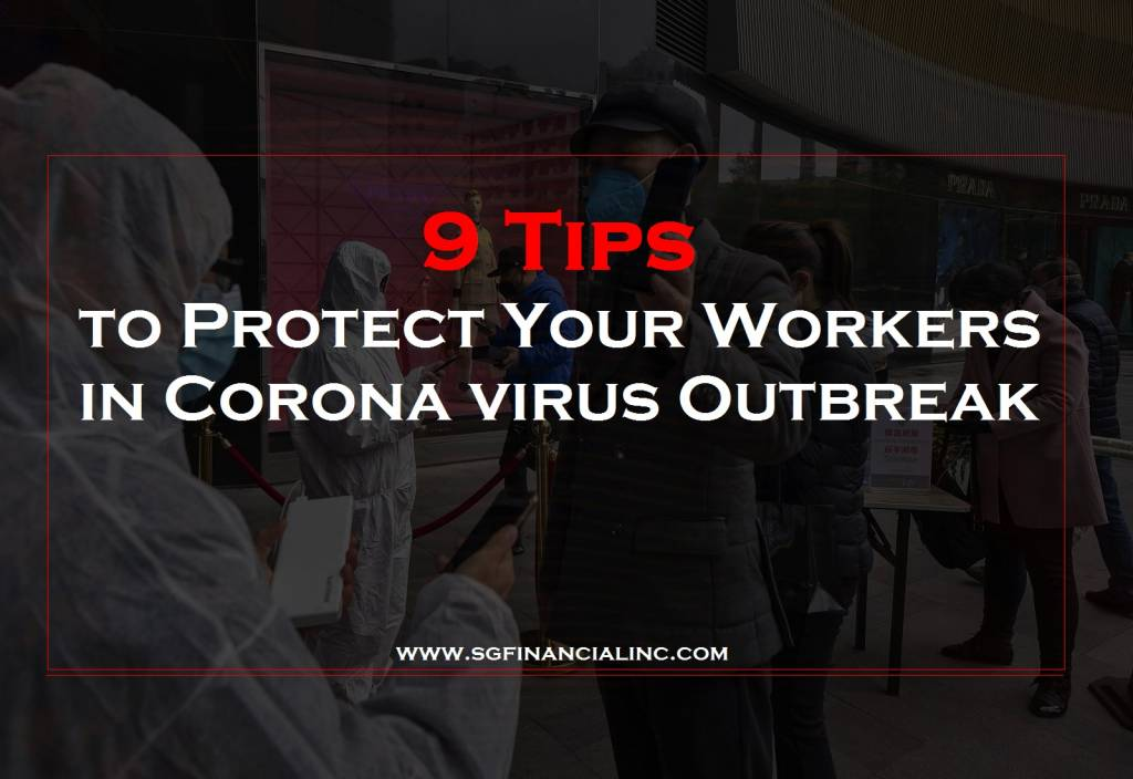 9 Tips to Protect Your Workers in Corona virus Outbreak