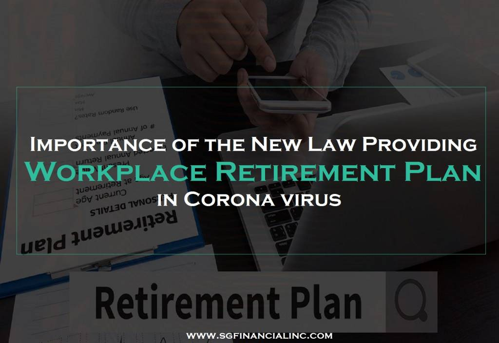 Importance of the New Law Providing Workplace Retirement Plan in Corona virus