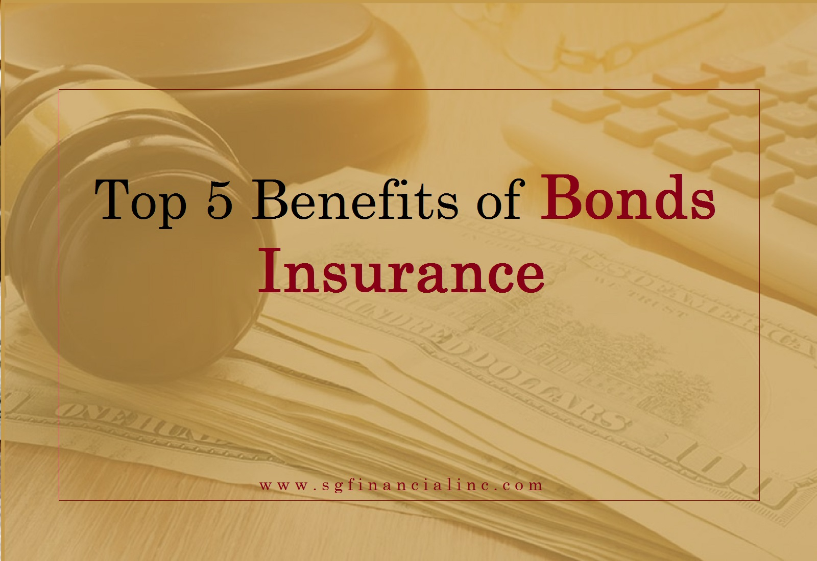 Top 5 Benefits of Bonds Insurance