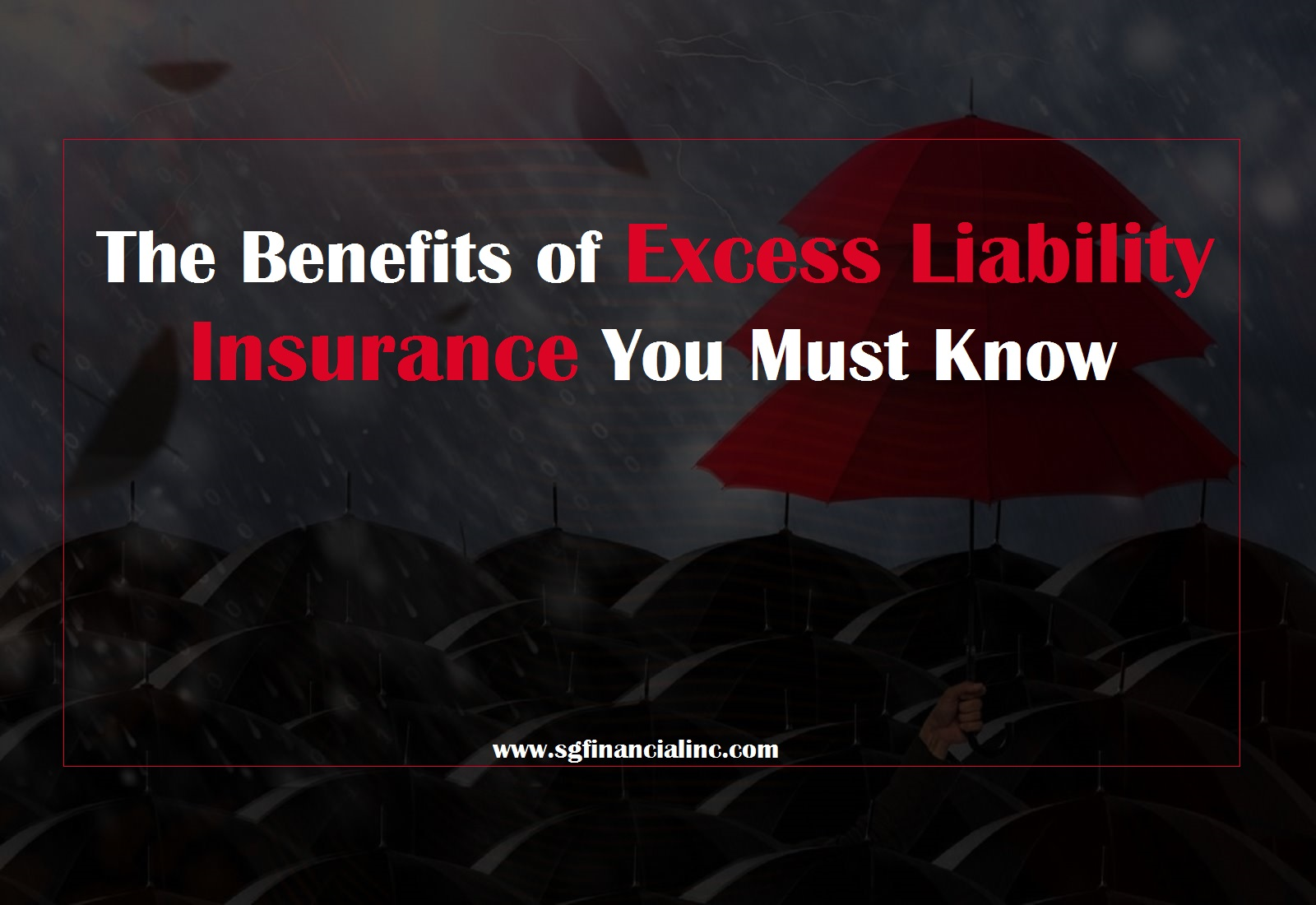 The Benefits of Excess Liability Insurance You Must Know