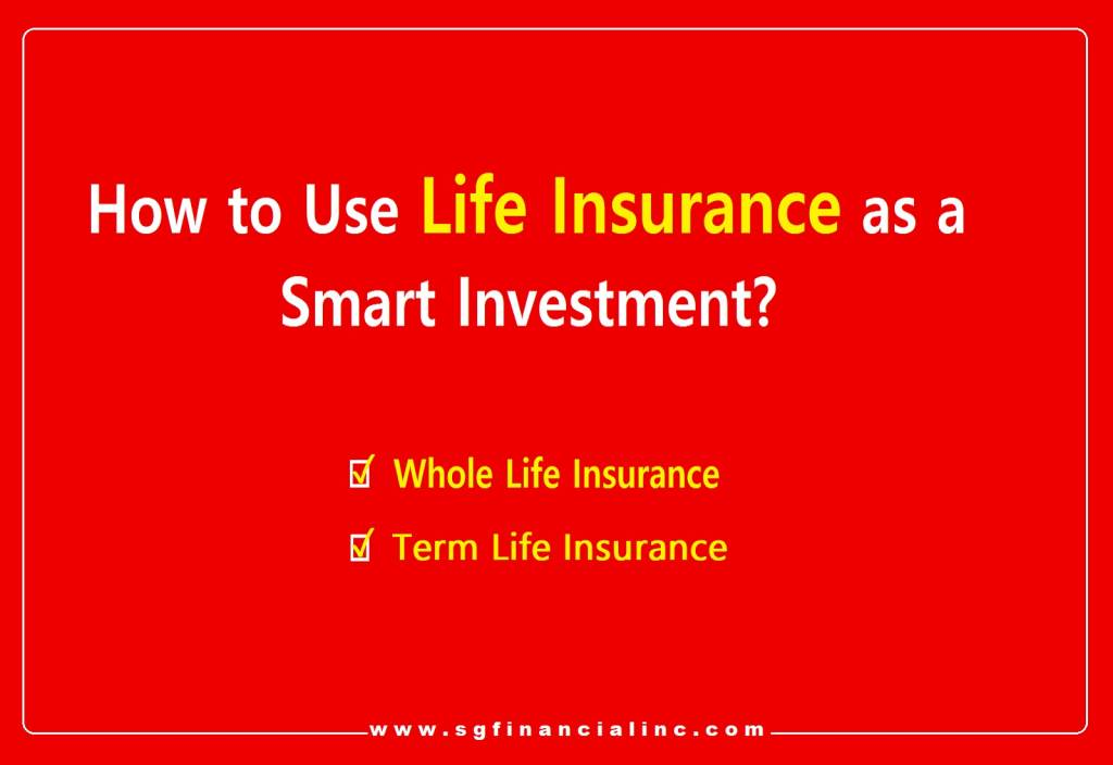 How to Use Life Insurance as a Smart Investment?