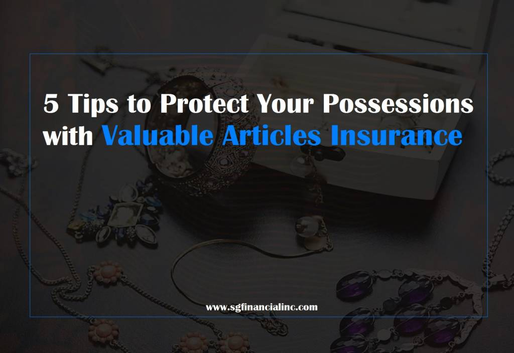 5 Tips to Protect Your Possessions with Valuable Articles Insurance