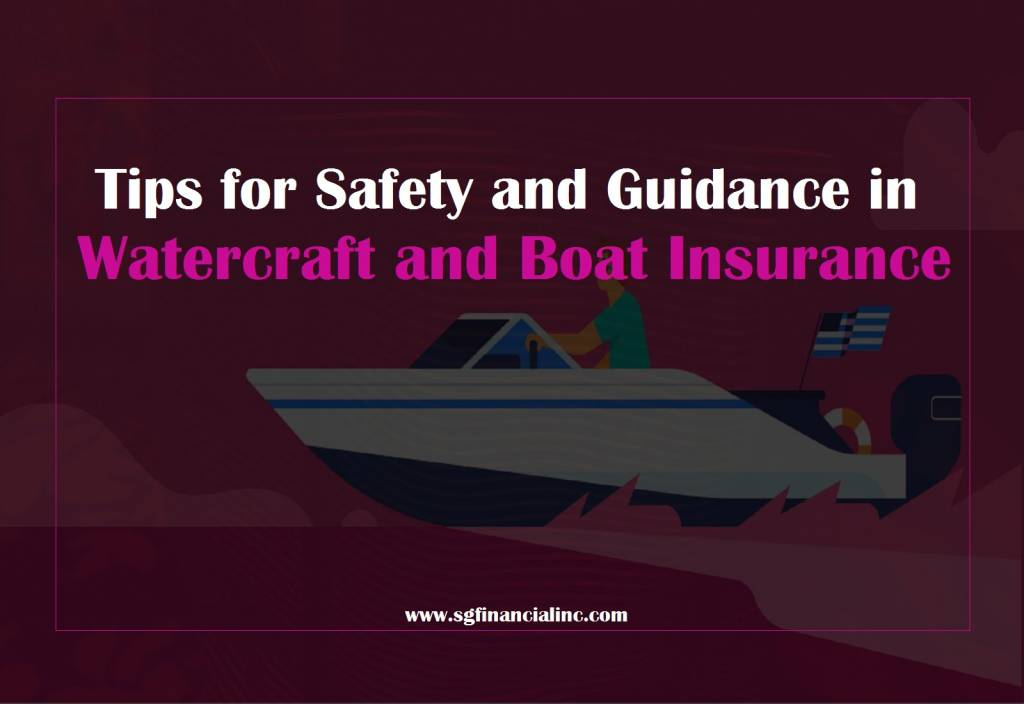 Tips for Safety and Guidance in Watercraft and Boat Insurance