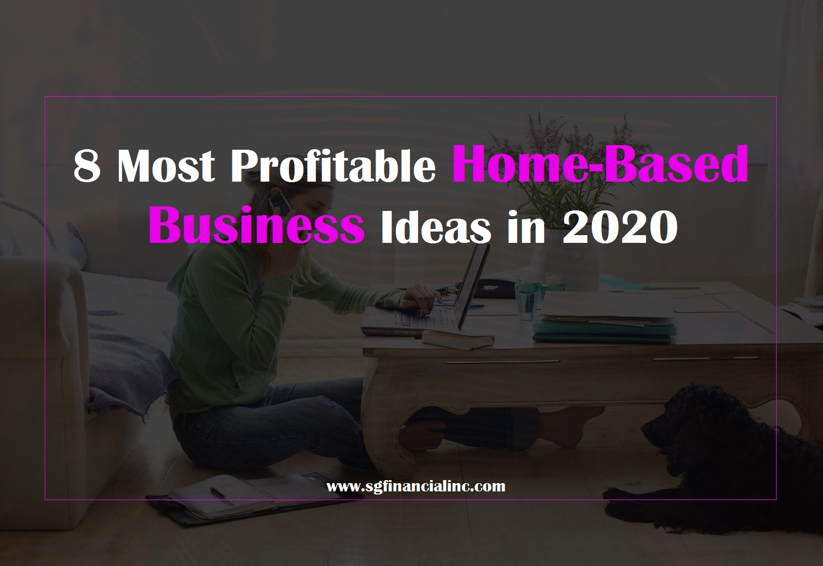 8 Most Profitable Home-Based Business Ideas in 2020