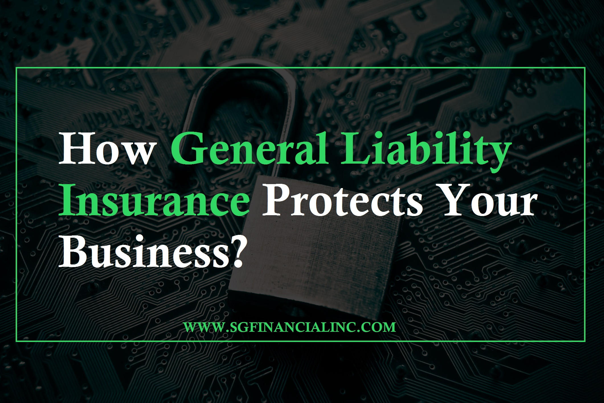How General Liability Insurance Protects Your Business?