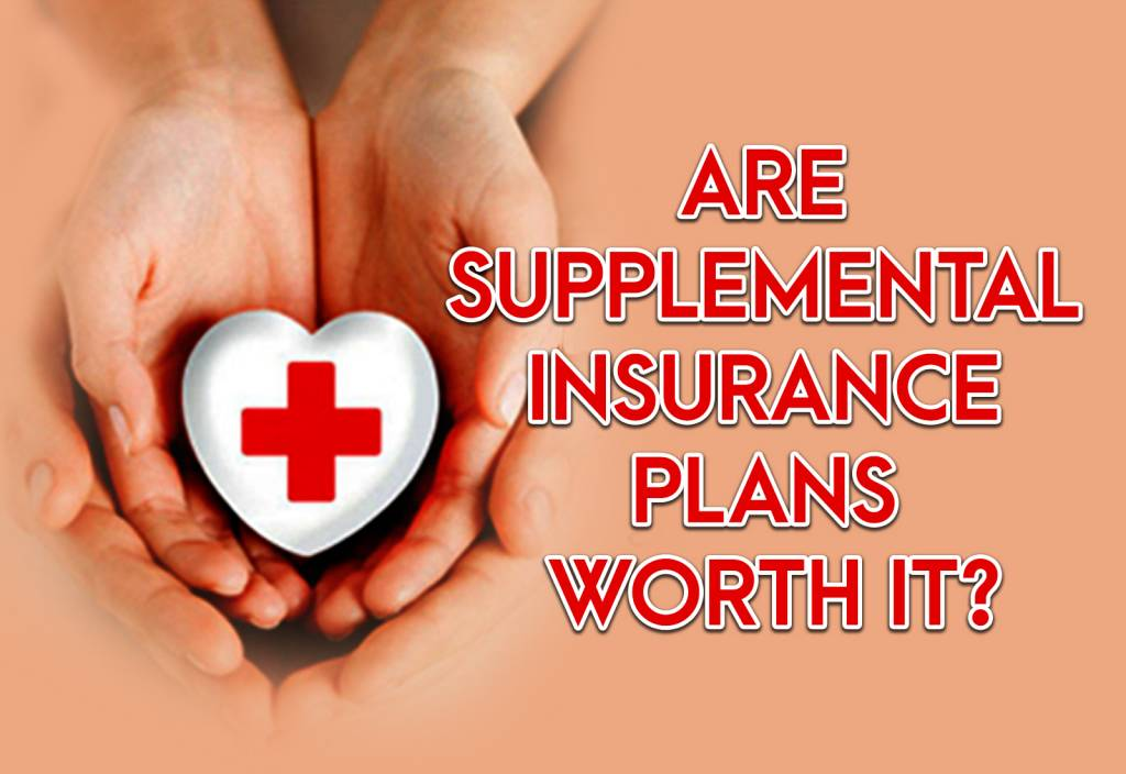 Are Supplemental Insurance Plans Worth It?