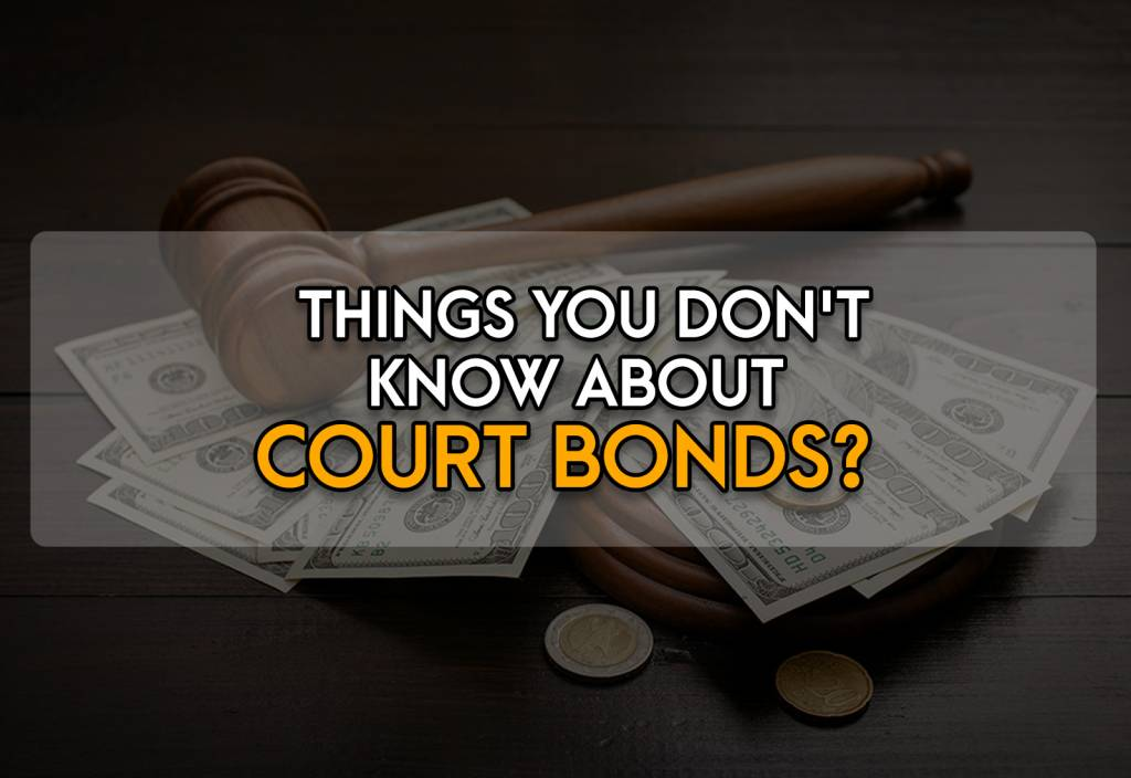 Things You Do Not Know About Court Bonds