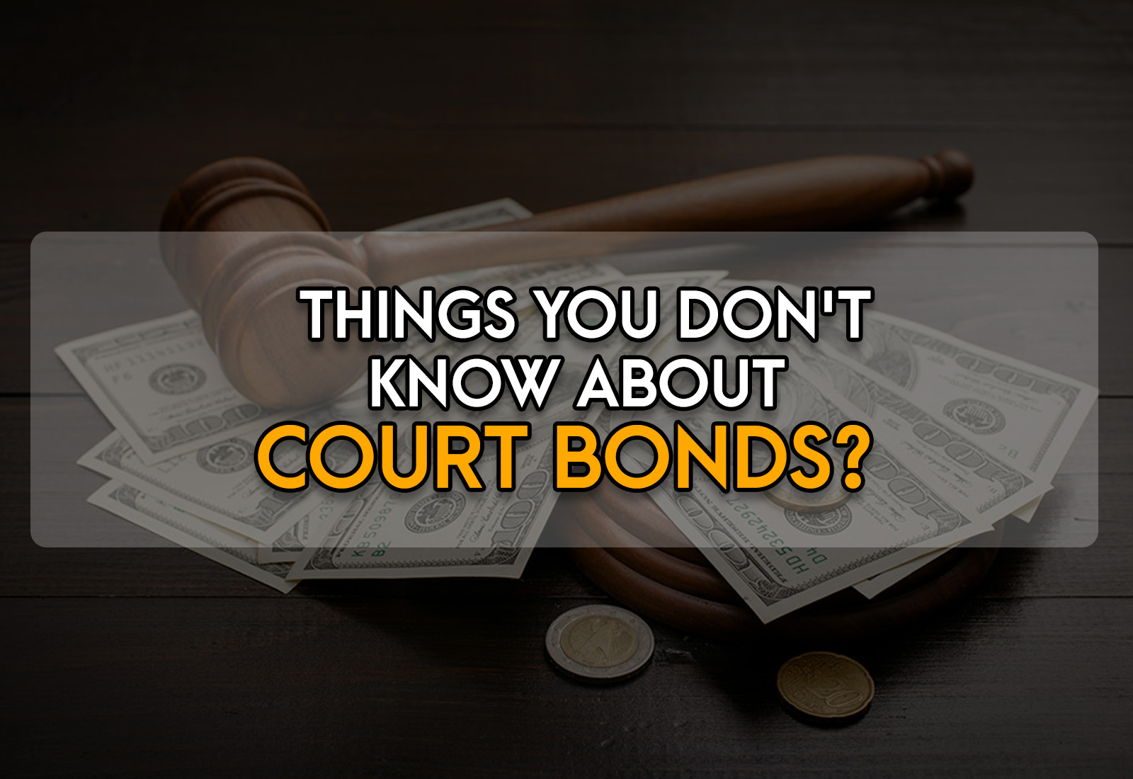 Things You Don't Know About Court Bonds
