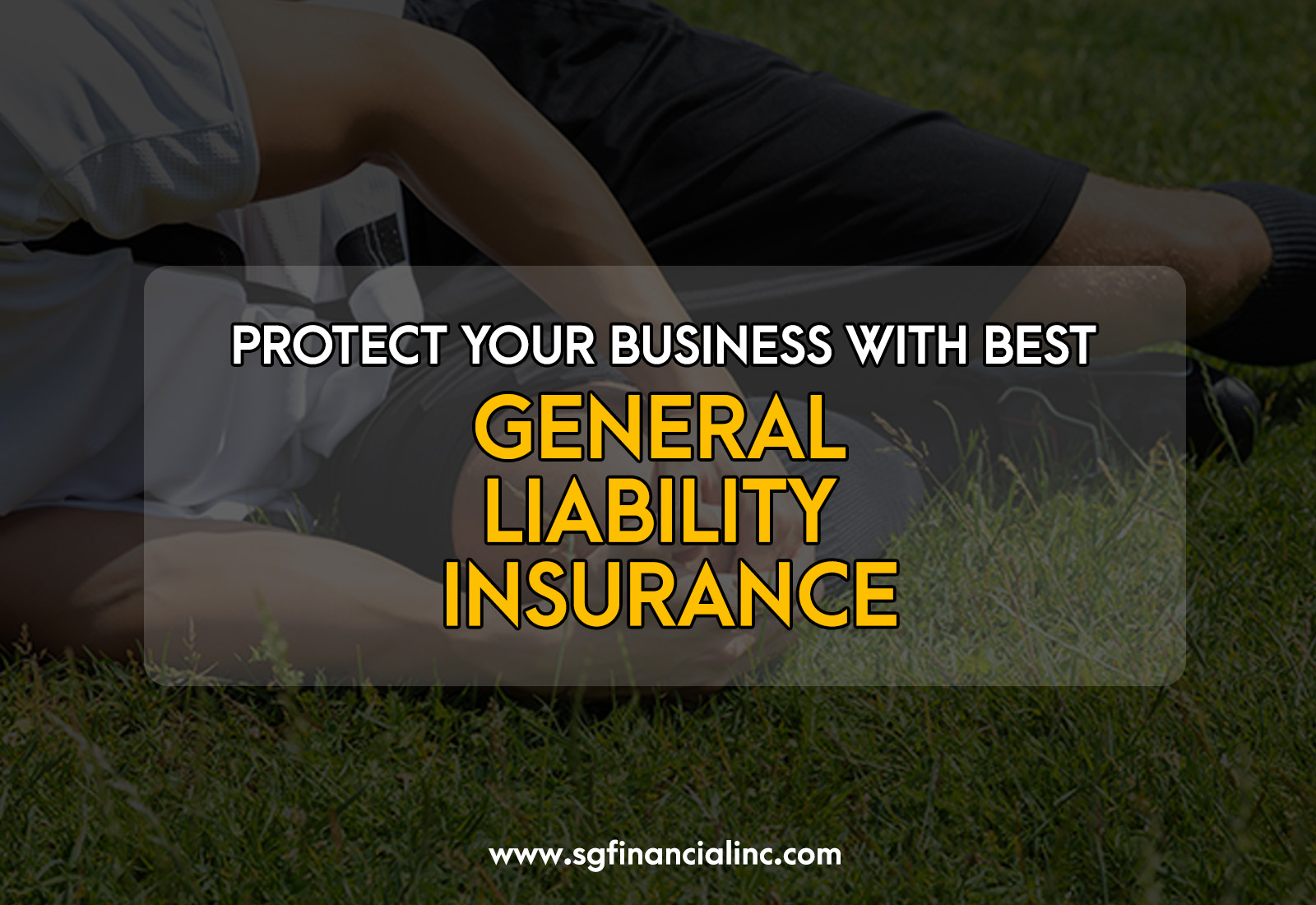 Protect Your Business with Best General Liability Insurance