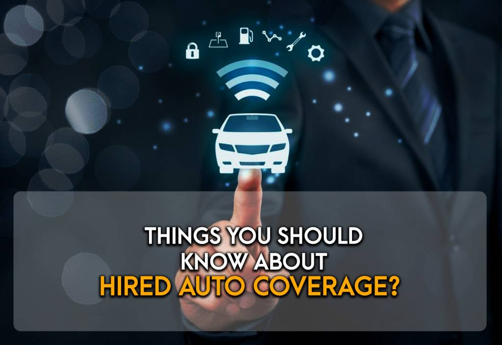 The Things You Should Know About Hired Auto Coverage