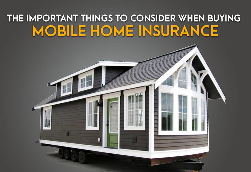The Important Things to Consider When Buying Mobile Home Insurance