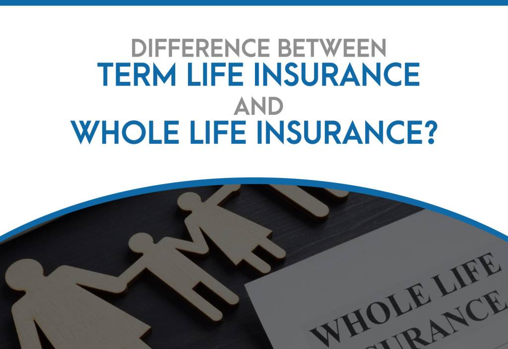 Differences Between Term Life Insurance and Whole Life ...