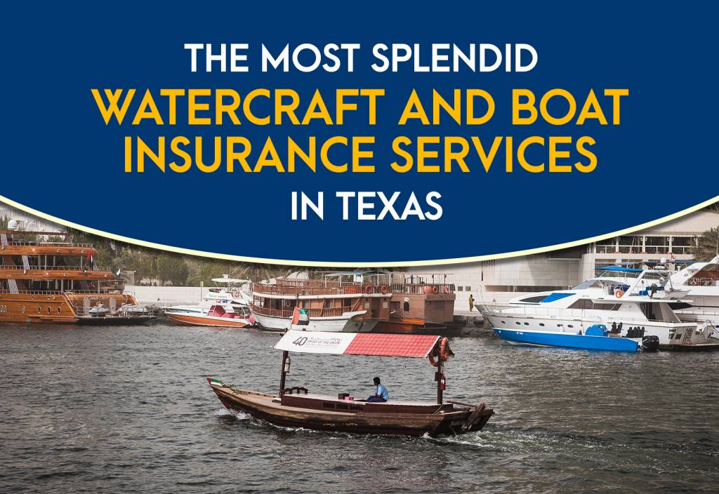 The Most Splendid Watercraft and Boat Insurance Services in Texas