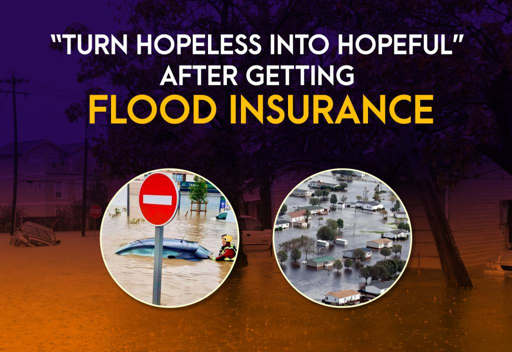 Turn Hopeless into Hopeful' by Getting Flood Insurance in the State of Texas