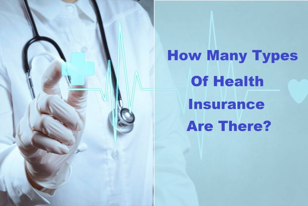 How Many Types of Health Insurance Are There?