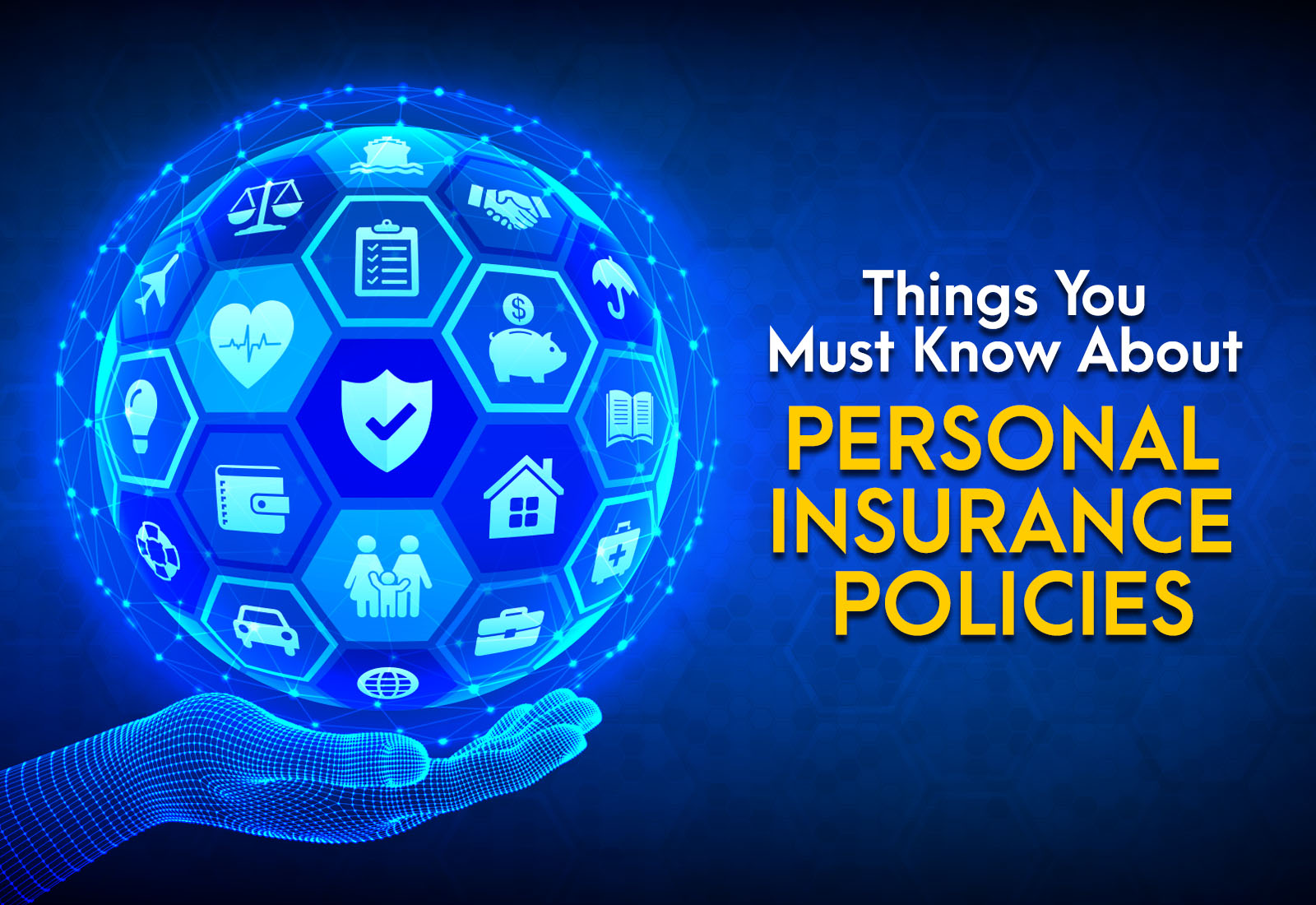 Things You Must Know About Personal Insurance Policies
