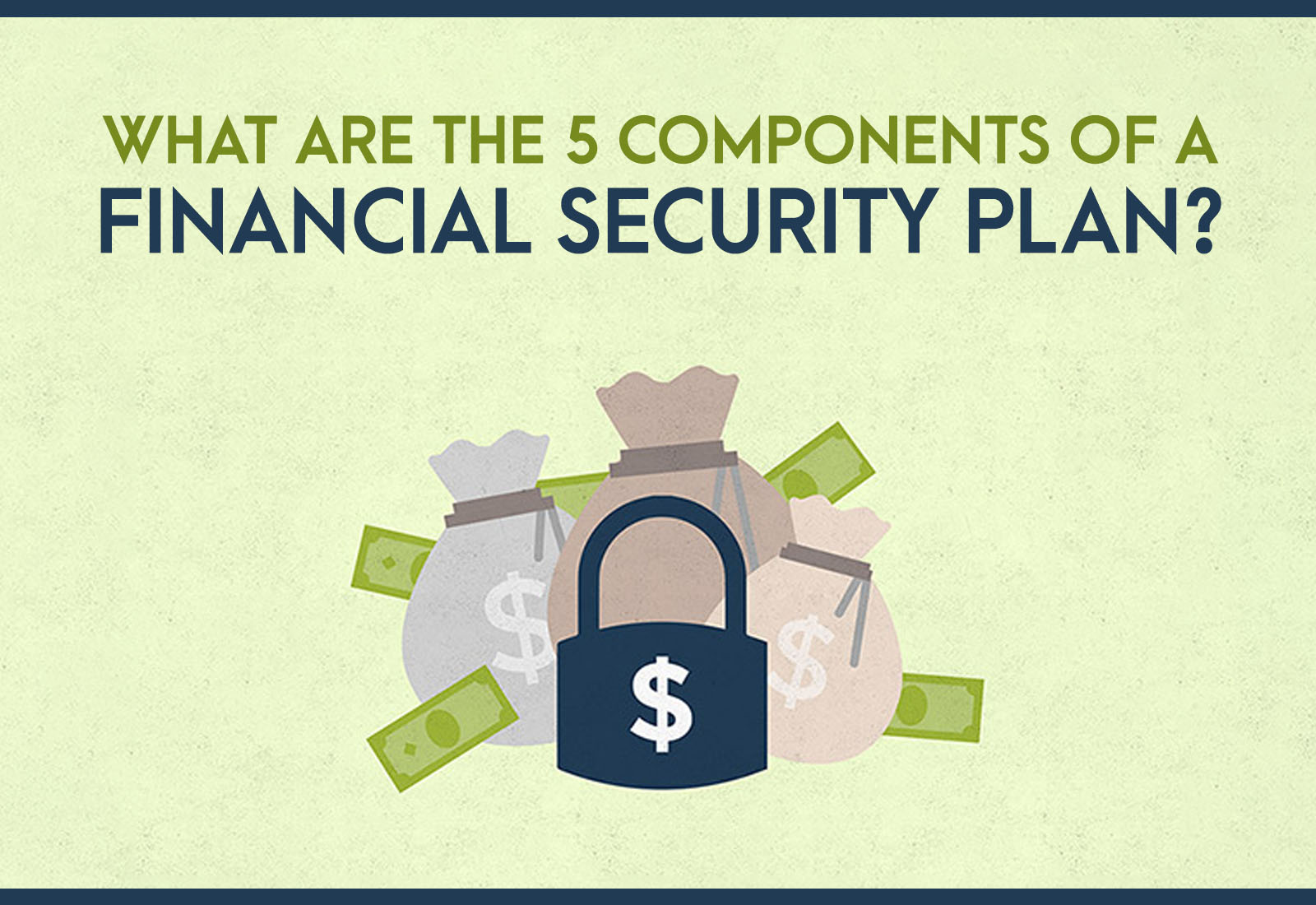 What Are The 5 Components of a Financial Security Plan?