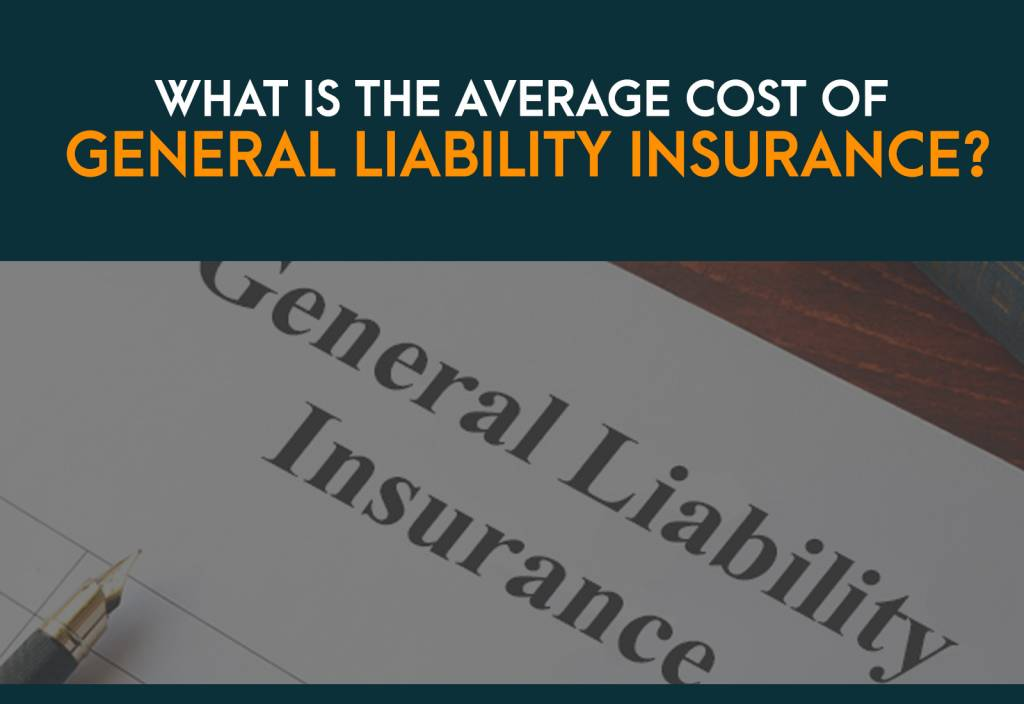 What is the Average Cost for General Liability Insurance?