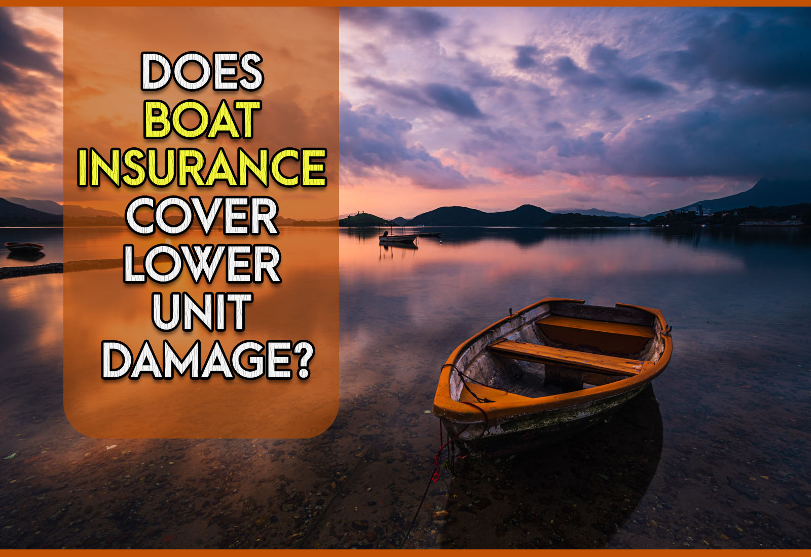 Does Boat Insurance Cover Lower Unit Damage?