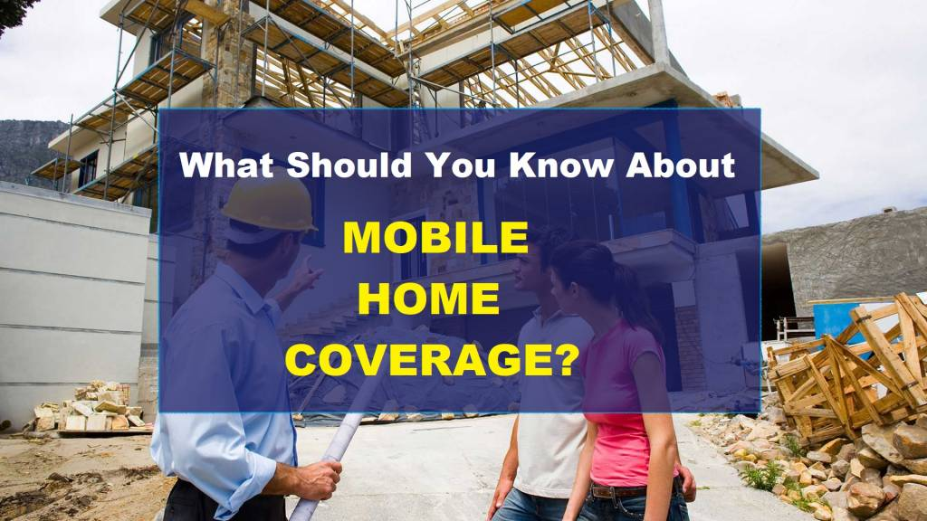 What Should You Know About Mobile Home Coverage?