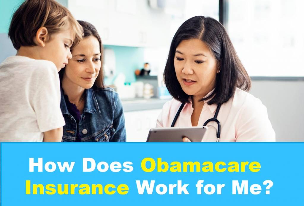 How Does Obamacare Insurance Plan Work for Me?