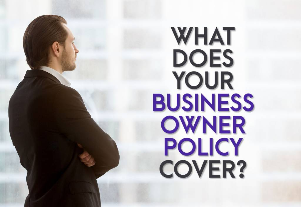 What Does Your Business Owner Policy Cover?