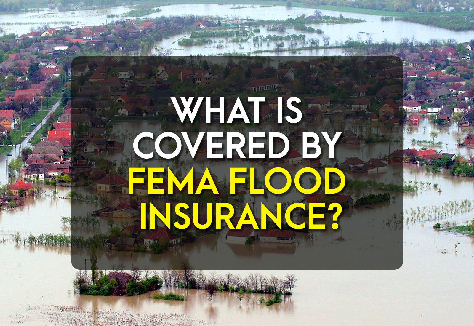What is Covered by FEMA Flood Insurance?