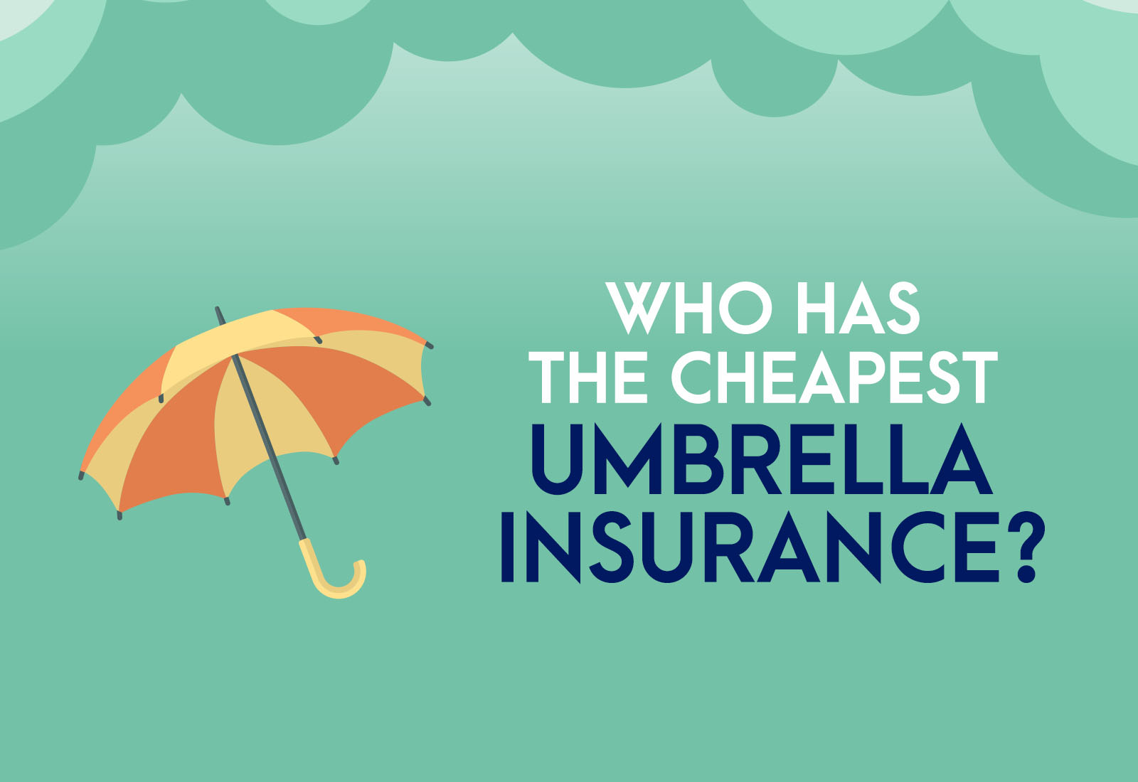 Who has the Cheapest Umbrella Insurance?